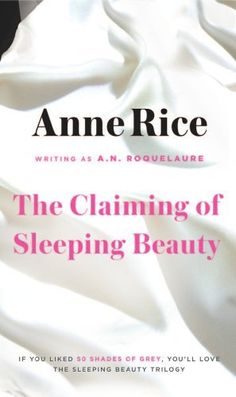 The Claiming of Sleeping Beauty - Anne Rice Book #1 Amazing Adult Reads