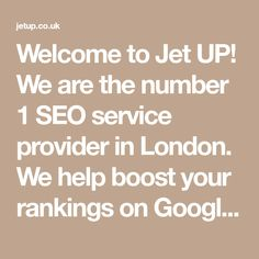 Welcome to Jet UP! We are the number 1 SEO service provider in London. We help boost your rankings on Google and sky rocket your bottom line. Locally based SEO Agency helping local businesses.