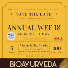 The Largest Women's Event is Back. Women Economic Forum 2018 Annual Day.  Venue:- Vivanta by Taj, Dwarka . New Delhi India ,Near  International Airpot.  Presented By:- BIOAYURVEDA