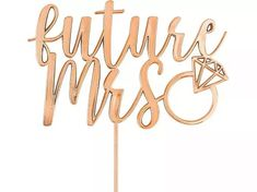 'future mrs' in modern rose gold script with wedding ring Dog Cake Topper, Custom Cake Toppers, Wedding Cake Toppers, Baseball Wedding Cakes, Acrylic Cake Topper, Rustic Cake, Colorful Cakes, Floral Cake, Shower Cakes