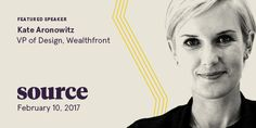 Excited to welcome Kate Aronowitz, VP of Design at Wealthfront, to Source: our summit for design leaders.