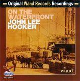 John Lee Hooker on the Waterfront [CD]