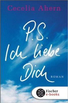 P.S. Ich liebe Dich: Roman eBook: Cecelia Ahern, Christine Strüh: Amazon.de: Kindle-Shop