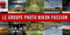 Groupe photo Nikon Passion, pour partager et progresser en photo http://www.nikonpassion.com/groupe-photo-nikon-passion-pour-partager-et-progresser-en-photo/