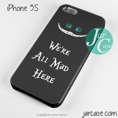 we're all mad here Phone case for iPhone 4/4s/5/5c/5s/6/6 plus