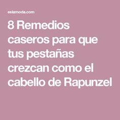 8 Remedios caseros para que tus pestañas crezcan como el cabello de Rapunzel