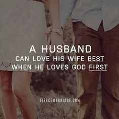A husband loves his wife best when he loves God first