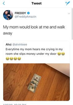 """Nah my mom would """"give me sum to cry about"""" lol"""