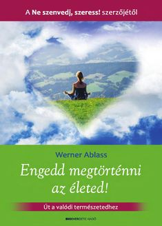 Werner Ablass: Engedd megtörténni az életed!  Sokunk meggyőződése, hogy csak akkor érhetünk el valamit az életben, ha teszünk is érte. Így az életünk sokszor nem más, mint küzdelmes menetelés, erőfeszítések sorozata. Azért, hogy egyszer majd boldogok legyünk. Ha megállnánk egy pillanatra, és nem engednénk állandó cselekvéskényszerünknek, észrevennénk végre, hogy tulajdonképpen már most jó. A boldogságnak – amely valódi természetünk felfedezéséből fakad – ugyanis nincs semmilyen előfeltétele. Brian Tracy, Never Give Up, Karma, Serenity, Psychology, Author, Coaching, Books, Movie Posters