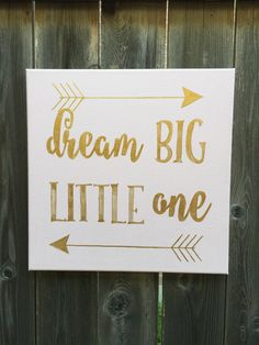 A personal favorite from my Etsy shop https://www.etsy.com/listing/465873238/dream-big-little-one-hand-painted-canvas