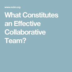 What Constitutes an Effective Collaborative Team? Educational News, Collaboration, Blog, Blogging