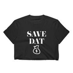 b0774ac3b2e3d Save Dat Money Women s Crop Top
