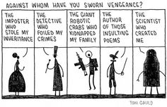 Writing tip: Revenge is a great plot.  Why? (1) It works in every genre. (2) It helps beginner writers focus on a story goal. (3) It requires an antagonist - something most beginners ignore.