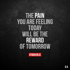 The pain you are feeling today Will be the reward of tomorrow. More motivation: https://www.gymaholic.co #fitness #motivation #gymaholic