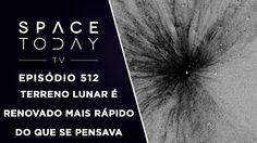 Terreno Lunar É Renovado Mais Rápido Do Que Se Pensava - Space Today TV ...