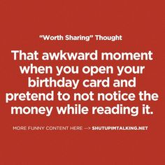 """for real..i always think like, """"WOW! a twenty! i LOVE money!"""" what i end up saying is like, """"wow, thanks grandma for the card"""" haha"""