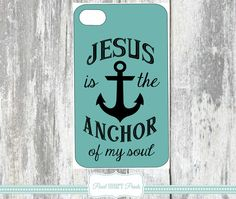 ANCHOR PHONE COVERS Phone Cases Jesus Is The Anchor Of My Soul IPhone 4 4 S I Phone 5 Samsung Galaxy S3 S4 Seafoam Green Blue Teal Blue
