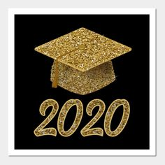 Graduation Decorations Discover Gold Sparkling Print Graduation Class Of 2020 Cap - Graduation Gift - Posters and Art Prints