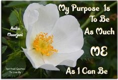 Anita Moorjani quote: My purpose is to be as much me as I can be. - Spiritual Quotes To Live By