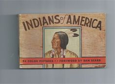 """Indians of America 94 Color Pictures - Forward by Uncle """"Dan"""" Beard 1933"""