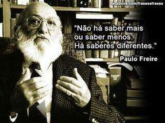 awesome Paulo FREIRE - usar para os terceirizados... Best Quotes - Voluntariado Check more at http://bestquotes.name/pin/71020/