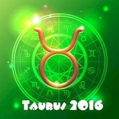 Taurus Horoscope for 2016. Love, relationship, career, health, sex life and more