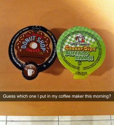 Some People Can't Function Without Their Morning Cup of Buffalo Ranch