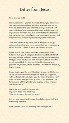 love letter from Jesus! please take time and read! Jesus wants you to know how much He understands you. He can help you in any situation of anxiety or confusion. Trust in the loving peace that only He can provide. Prayer Verses, Bible Prayers, Prayer Quotes, My Prayer, Faith Quotes, Spiritual Quotes, Bible Quotes, Bible Verses, Scriptures