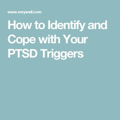 How to Identify and Cope with Your PTSD Triggers