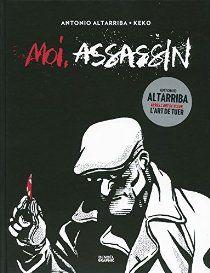 Moi, assassin par Antonio Altarriba