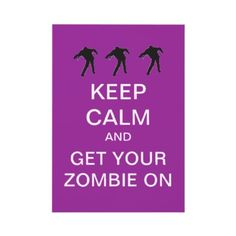 Keep calm and get your zombie on Halloween party invites. $2.25. Easy to customize. Good volume discounts.