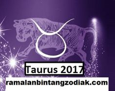 Ramalan Bintang Zodiak Taurus 2017