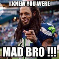 Richard Sherman Tom Brady U Mad
