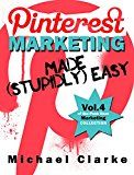 Free Kindle Book -   Pinterest Marketing Made (Stupidly) Easy - Vol.4 of the Punk Rock Marketing Collection Check more at http://www.free-kindle-books-4u.com/computers-technologyfree-pinterest-marketing-made-stupidly-easy-vol-4-of-the-punk-rock-marketing-collection/