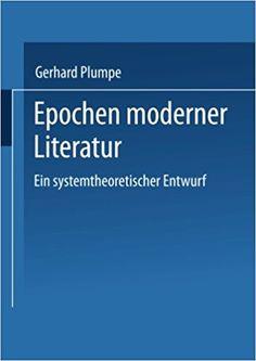 Epochen moderner Literatur : ein systemtheoretischer Entwurf / Gerhard Plumpe