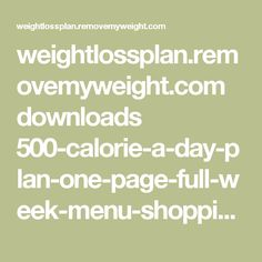 weightlossplan.removemyweight.com downloads 500-calorie-a-day-plan-one-page-full-week-menu-shopping-list-2