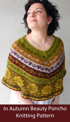 Poncho Knitting Pattern In Autumn Beauty Poncho - Colorful poncho worked in stranded colorwork with 5 stripes of the same decorative design and a sunflower border. Designed by Mona Zillah.