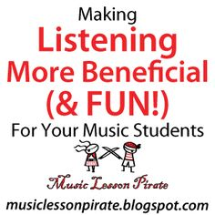 Making Listening More Beneficial and Fun for Your Music Students   Music Lesson Pirate, music teaching blog