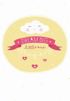 Recto verso poster Dream big little one