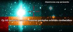 Os 10 cometas com os maiores períodos orbitais conhecidos (10 Imagens) | Hipernovas