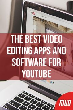 The Best Video Editing Apps and Software for YouTu Free Editing Apps, Good Video Editing Apps, Best Editing App, Youtube Stars, You Youtube, Best Computer, Computer Art, Youtube Editing, Youtube Workout