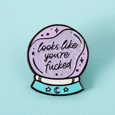 Looks Like You're Fucked Crystal Ball Enamel Pin Jacket Pins, Hard Enamel Pin, Pin Enamel, Pin And Patches, Cute Patches, Cool Pins, Oui Oui, Copics, New Pins