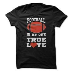 Football Is My True Love Funny T Shirt