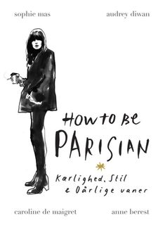 HOW TO BE PARISIAN | Arnold Busck