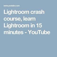 Lightroom crash course, learn Lightroom in 15 minutes - YouTube