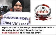 "Open Letter to Amnesty International India – On using term ""riots"" for the Sikh Genocide 1984 - http://sikhsiyasat.net/2014/10/22/open-letter-to-amnesty-international-india-on-using-term-riots-for-the-sikh-genocide-1984/"