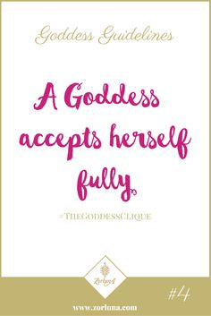 Goddess Guideline 4: A Goddess accepts herself fully | Self-acceptance is the only way to truly live a happy and fulfilling life so be proud of who you are perceived 'flaws' and all. You are amazing! | Click here for more: http://the-zource.zorluna.com/goddess-guidelines/