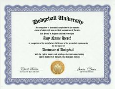 Dodgeball Degree: Custom Gag Diploma Doctorate Certificate (Funny Customized Joke Gift - Novelty Item) by GD Novelty Items. $13.99. One customized novelty certificate (8.5 x 11 inch) printed on premium certificate paper with official border. Includes embossed Gold Seal on certificate. Custom produced with your own personalized information: Any name and any date you choose.