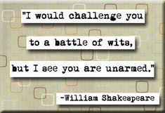 No need to explain why I love Shakespeare.