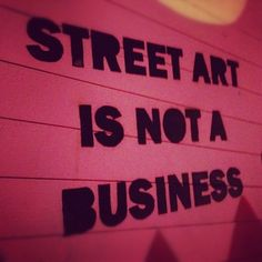 Street art is not a bussines